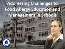 Addressing Challenges to Food Allergy Education and Management in Schools